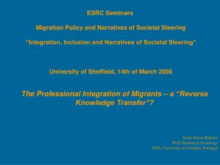 "The Professional Integration of Migrants – a ""Reverse Knowledge Transfer""?"