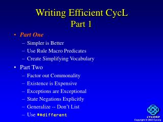 Writing Efficient CycL  Part 1