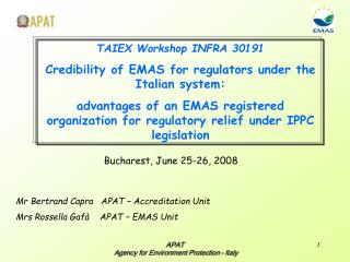 TAIEX Workshop INFRA 30191 Credibility of EMAS for regulators under the Italian system: