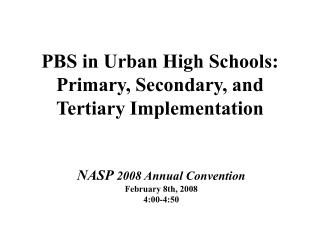 PBS in Urban High Schools: Primary, Secondary, and Tertiary Implementation