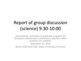 Report of group discussion (science) 9:30-10:00
