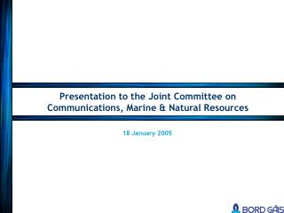 Presentation to the Joint Committee on Communications, Marine & Natural Resources