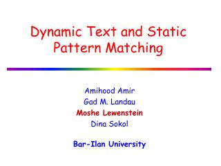 Dynamic Text and Static Pattern Matching