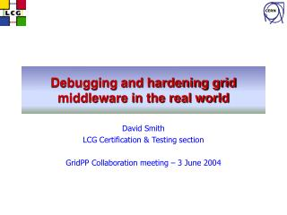 Debugging and hardening grid middleware in the real world