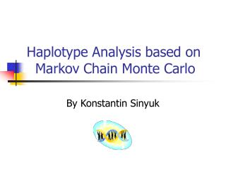Haplotype Analysis based on      Markov Chain Monte Carlo