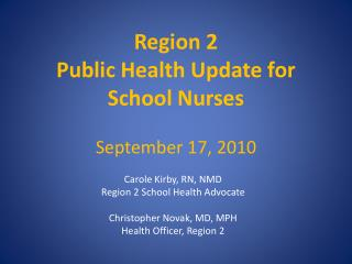 Region 2 Public Health Update for  School Nurses September 17, 2010