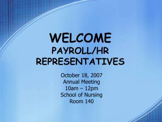 WELCOME PAYROLL/HR REPRESENTATIVES