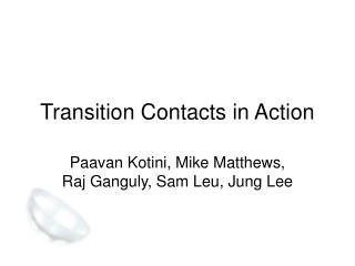 Transition Contacts in Action