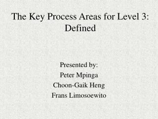 The Key Process Areas for Level 3: Defined