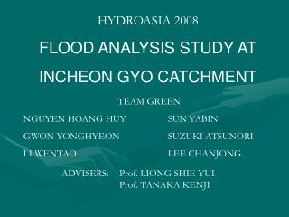 HYDROASIA 2008 FLOOD ANALYSIS STUDY AT INCHEON GYO CATCHMENT