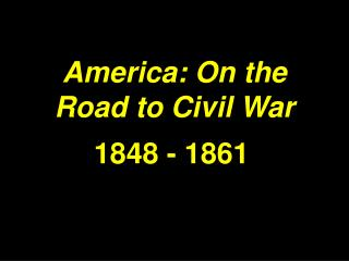 America: On the Road to Civil War