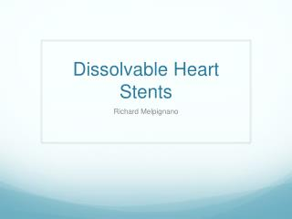 Dissolvable Heart Stents