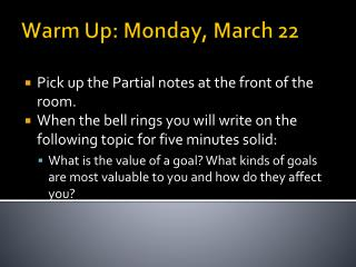 Warm Up: Monday, March 22