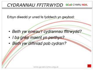 CYDRANNAU FFITRWYDD