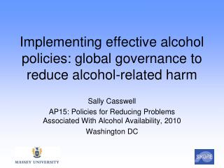 Implementing effective alcohol policies: global governance to reduce alcohol-related harm
