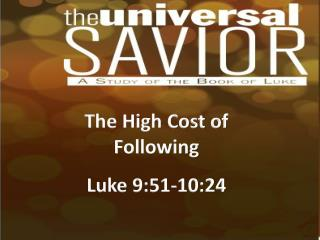 The High Cost of Following Luke 9:51-10:24
