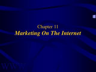Chapter 11 Marketing On The Internet