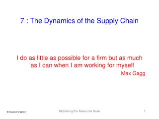 7 : The Dynamics of the Supply Chain