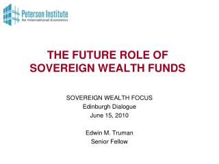 THE FUTURE ROLE OF SOVEREIGN WEALTH FUNDS
