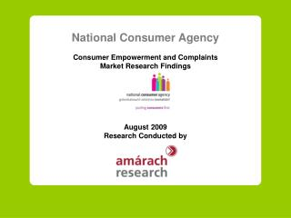 National Consumer Agency Consumer Empowerment and Complaints  Market Research Findings August 2009