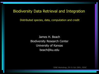 Biodiversity Data Retrieval and Integration Distributed species, data, computation and credit