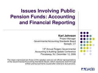Issues Involving Public Pension Funds: Accounting and Financial Reporting