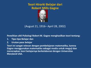 Teori Hirarki Belajar dari Robert Mills Gagne  ( August 21, 1916– April 28, 2002)