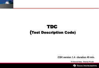 TDC  ( Test Description Code)