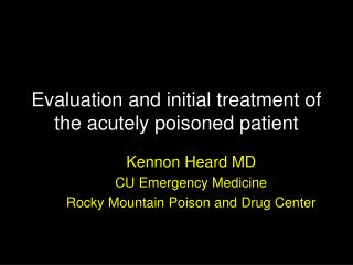Evaluation and initial treatment of the acutely poisoned patient