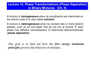 Lecture 16. Phase Transformations (Phase Separation) in Binary Mixtures   (Ch. 5)