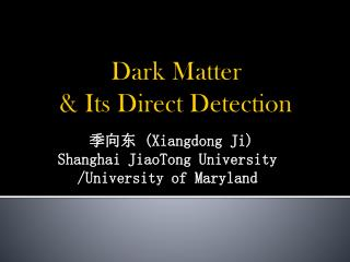 Dark Matter  & Its Direct Detection