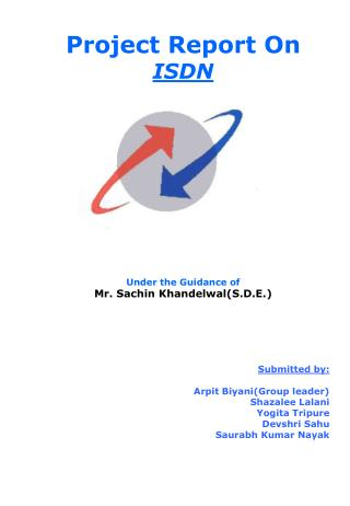 Project Report On ISDN Under the Guidance of Mr. Sachin Khandelwal(S.D.E.) Submitted by: