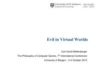 Evil in Virtual Worlds