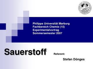 Philipps Universität Marburg Fachbereich Chemie (15) Experimentalvortrag Sommersemester 2007