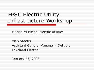 FPSC Electric Utility  Infrastructure Workshop