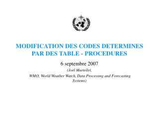 MODIFICATION DES CODES DETERMINES PAR DES TABLE - PROCEDURES