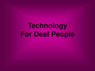 Technology For Deaf People