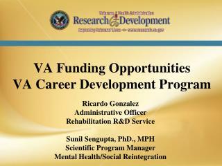 VA Funding Opportunities VA Career Development Program