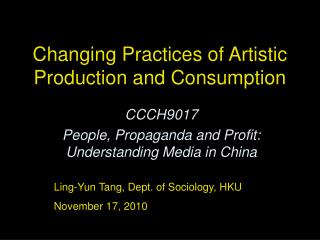 Changing Practices of Artistic Production and Consumption