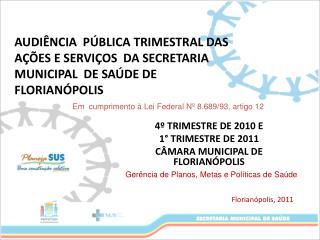 4º TRIMESTRE DE 2010 E  1° TRIMESTRE DE 2011 CÂMARA MUNICIPAL DE FLORIANÓPOLIS