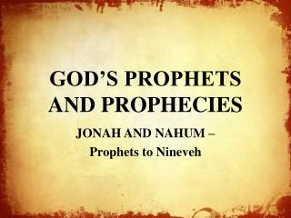 GOD'S PROPHETS AND PROPHECIES