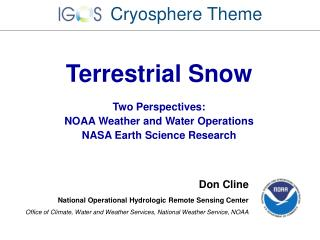 Terrestrial Snow Two Perspectives: NOAA Weather and Water Operations NASA Earth Science Research