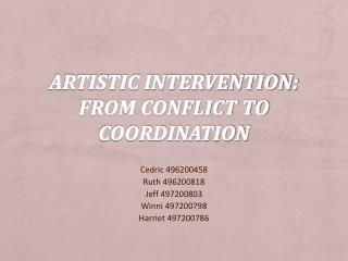 Artistic Intervention: From Conflict to Coordination