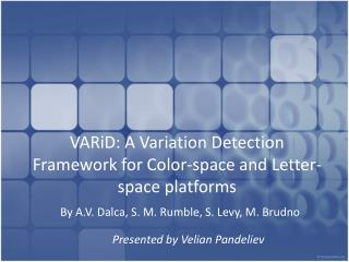 VARiD: A Variation Detection Framework for Color-space and Letter-space platforms