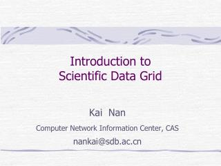 Introduction to  Scientific Data Grid