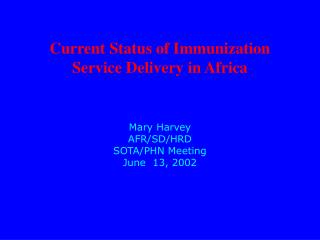 Current Status of Immunization Service Delivery in Africa