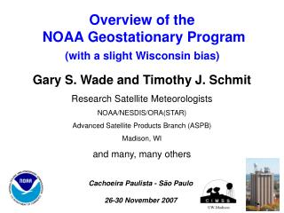 Overview of the  NOAA Geostationary Program (with a slight Wisconsin bias)
