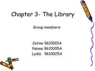 Chapter 3- The Library