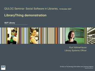 QULOC Seminar: Social Software in Libraries,  10 October 2007 LibraryThing demonstration