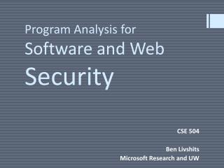 Program Analysis for  Software and Web  Security